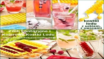 jak zrobić kolorowe kostki lodu - z owocami, sokiem, ziołami