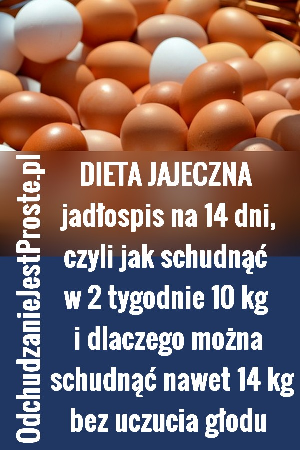 Dieta jajeczna. Jadłospis. Jak schudnąć 10 kg w 2 tygodnie bez jojo